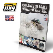 AIRPLANES IN SCALE: THE GREATEST GUIDE: JETS (English Version)