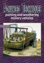 Advanced Techniques - Painting and Weathering Military Vehicles Volume 6.