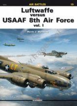 Luftwaffe versus USAAF 8th Air Force vol. I