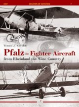 Pfalz – Fighter Aircraft from Rheinland the Wine Country