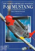 North American P-51 Mustang - A Comprehensive Guide, Part 2. Merlin Powered