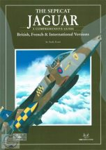 Sepecat Jaguar - A Comprehensive Guide: British, French & International Versions